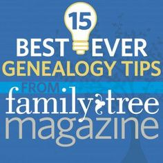 15 Best Ever Genealogy Tips from Family Tree Magazine Web Seminar Download