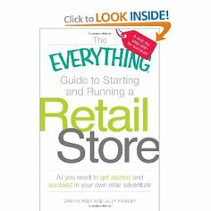 The Everything Guide to Starting and Running a Retail Store: All you need to get started and succeed in your own retail adventure (Everything Series)
