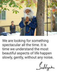 We are looking for something spectacular all the time. It is time we understand the most beautiful aspects of life happen slowly, gently, without any noise. Motivational Quotes For Life, True Quotes, Inspirational Quotes, Spiritual Life, Spiritual Quotes, Spiritual People, Spiritual Awakening, Life Happens, Shit Happens