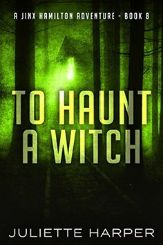 To Haunt a Witch (A Jinx Hamilton Mystery Book 8) by Juli...