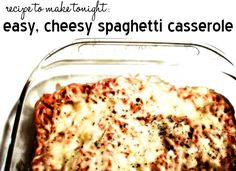 Life Blessons: Easy, Cheesy Spaghetti Casserole Recipe