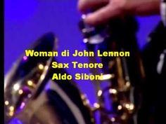 WOMAN (Donna)di John Lennon_Sax Tenore Aldo Siboni