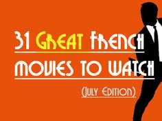 31 great french movies to watch and practice your french (july edition)