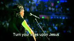 Hillsong - Turn your eyes upon Jesus (HD with lyrics) (Best Worship Song...