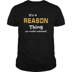 ITS A REASON THING YOU WOULDNT UNDERSTAND T-SHIRTS, HOODIES, SWEATSHIRT (23.99$ ==► Shopping Now)