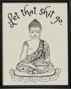 Let That Shit Go print, art print, buddha, funny, print, let it go, inspirational. aff.