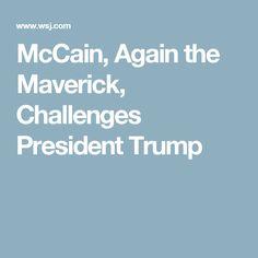 McCain, Again the Maverick, Challenges President Trump