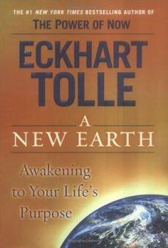 A New Earth: Awakening to your life's purpose- Eckart Tolle Spiritual Book NOW Dauntless Quotes, Future Earth, Power Of Now, States Of Consciousness, Spirituality Books, Eckhart Tolle, New Earth, Inspirational Books, Life Purpose
