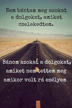 Nem bántam meg...♡ Wisdom Quotes, Words Quotes, Tumblr Quotes, Funny Quotes, Dont Break My Heart, Biker Quotes, Daily Wisdom, Facebook Quotes, Quotes About Everything