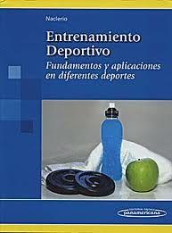 NACLERIO AYLLÓN, Fernando. Entrenamiento Deportivo: Fundamentos y aplicaciones en diferentes deportes. Buenos Aires : Médica Panamericana, 2011.