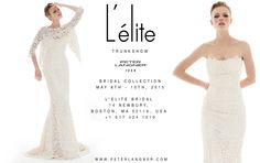 2015 Bridal Collection, May 8th - 10th 2015 at L'ELITE BRIDAL, 14 Newbury, Boston, MA 02116, USA. Call to book an appointment +1 617 424 1010 - www.lelite.com/