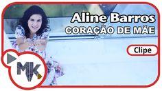 Aline Barros - Coração de Mãe (Clipe Oficial MK Music em HD)