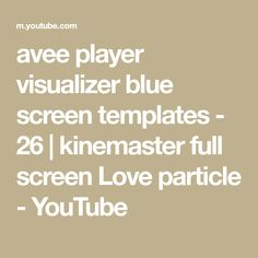 avee player visualizer blue screen templates - 26 | kinemaster full screen Love particle - YouTube Alphabet, Templates, Youtube, Blue, Stencils, Alpha Bet, Vorlage, Youtubers, Models