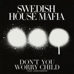 3 Don't You Worry Child / Swedish House Mafia ft John Martin Music Like, Sound Of Music, House Music, Music Is Life, Festivals, Steve Angello, Rave Music, Swedish House Mafia, Three Dots
