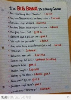 The Big Bang Theory Drinking Game.....definately gonna watch all the seasons while doing this :)
