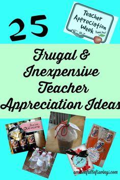 Teacher Appreciation Week- 25 Frugal/Inexpensive Ideas For Teachers!  Cute and creative ideas!
