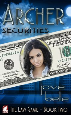 """Archer Securities"" by Jove Belle / Book two of The Law Game features a Robin-Hood-esque antihero who must evade the woman tracking her. +++ Laila Hollister is called in to investigate losses at Archer Securities, a multi-national conglomerate. As Laila's investigation concludes, it looks like Trinity Washington will be caught with her hand in the corporate cookie jar. Or will Laila realize who the real criminal is before it's too late?  (Publicatione Date: August 2016)"