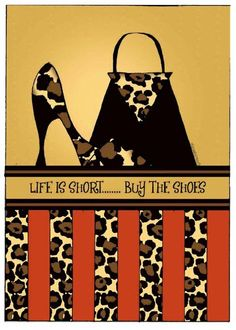 Life is short...buy the shoes!