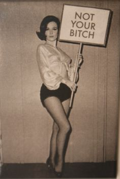 NOBODY'S BITCH!  (I Love this photo.  Looks like it's from the 60s or 70s…