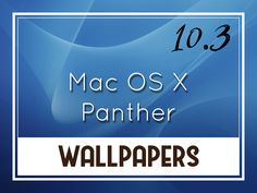 Mac Os, Background S, Desktop Wallpapers, Wallpaper S, Panther, Blog, Android, Wall Papers, Desktop Backgrounds