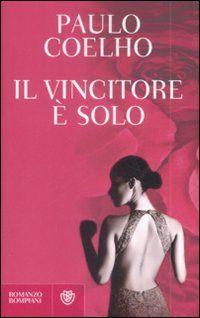 Libro Il vincitore è solo di Paulo Coelho