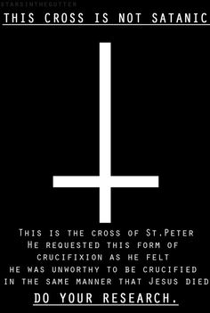 To the people who mistake the inverted cross as a satanic symbol. Which was me until I saw this...