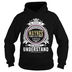 I Love  maynes  Its a maynes Thing You Wouldnt Understand  T Shirt Hoodie Hoodies YearName Birthday Shirts & Tees