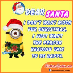 Dear Santa: I don't want much for Christmas, I just want the person reading this to be happy.