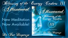 """Dr Joe Dispenza """"Change From The Inside Out"""" -  Blessing of the Energy Centers 3"""