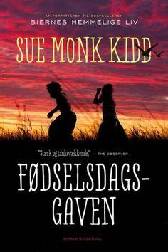 Fødselsdagsgaven af Sue Monk Kidd (Bog) - køb hos Saxo