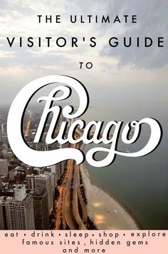 Pin now, read later! The Ultimate Visitor's Guide to Chicago - info from a local on where to eat, drink, sleep, shop, sight-see on a budget! And not just the usual touristy places!