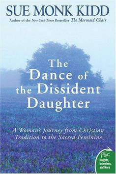 The Dance of the Dissident Daughter: A Woman's Journey from Christian Tradition to the Sacred Feminine (Plus) by Sue Monk Kidd http://www.amazon.com/dp/0061144908/ref=cm_sw_r_pi_dp_SUgmvb0H2051G