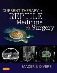 Current Therapy in Reptile Medicine and Surgery. Douglas R. Mader, Stephen Divers. 2014