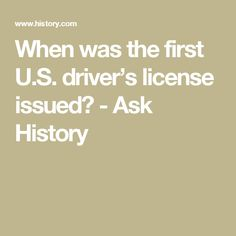 When was the first U.S. driver's license issued? - Ask History