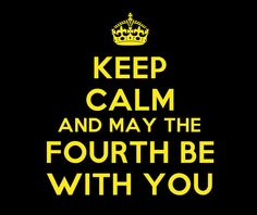 Keep Calm and May the Fourth be with you More Keep Calm Posters, Keep Calm Quotes, Use The Force Luke, Snl Skits, Happy Star Wars Day, Keep Calm Signs, Love Stars, Original Movie, Long Time Ago