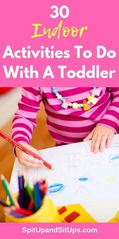 30 Indoor Activities With A Toddler Toddler Fun, Toddler Learning, Toddler Snacks, Toddler Preschool, Toddler Crafts, Toddler Toys, Kids Fun, Toddler Stuff, Montessori Toddler