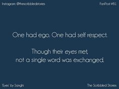 One had ego. One had self respect. Thoug their Eyes met, not a single word exchanged.  #PrettyShortStories.