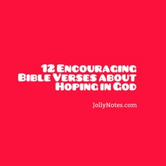12 Encouraging Bible Verses about Hoping in God