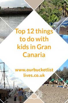 Top 12 things to do with kids in Gran Canaria - from our bucket list holiday by www.ourbucketlistlives.co.uk