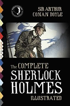 This is a free Kindle download right now- (7/30/14) The Complete Sherlock Holmes (Illustrated) by Arthur Conan Doyle, pretty cool! MQQC