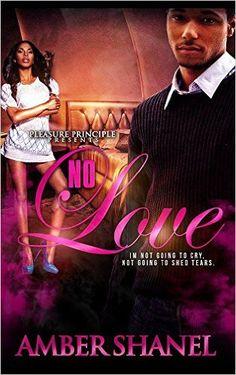 No Love - Kindle edition by Amber Shanel. Literature & Fiction Kindle eBooks @ Amazon.com.