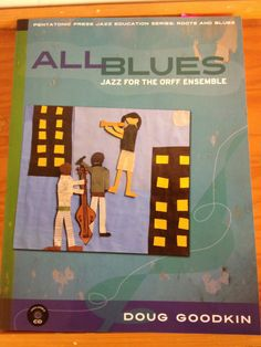 Jazz and Blues Orff arrangements for older elementary