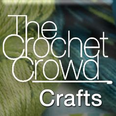 Learn Crochet Basics: The Crochet Crowd Tutorials Great
