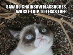 Grumpy hated texas- he, I mean she was here on promotion for sbsw film festival.