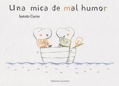 Una Mica de mal humor / Isabelle Carrier I* Car Kitty Crowther, Mal Humor, Editorial, Album Jeunesse, Fable, Reading Habits, Work Project, Early Childhood, Storytelling