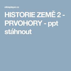 HISTORIE ZEMĚ 2 - PRVOHORY -  ppt stáhnout