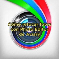 Cómo retocar fotos gratis con Photo Editor de Aviary