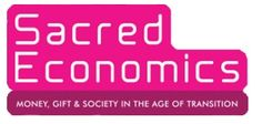 Sacred Economics - Charles Eisenstein - Money, Gift and Society in the Age of Transition.
