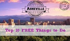 Top 10 FREE Things You Should Do In Asheville