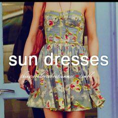 Sun Dresses :)
